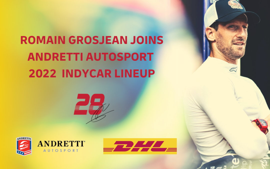 BREAKING – Grosjean Joins Andretti Autosport Full-Time In 2022